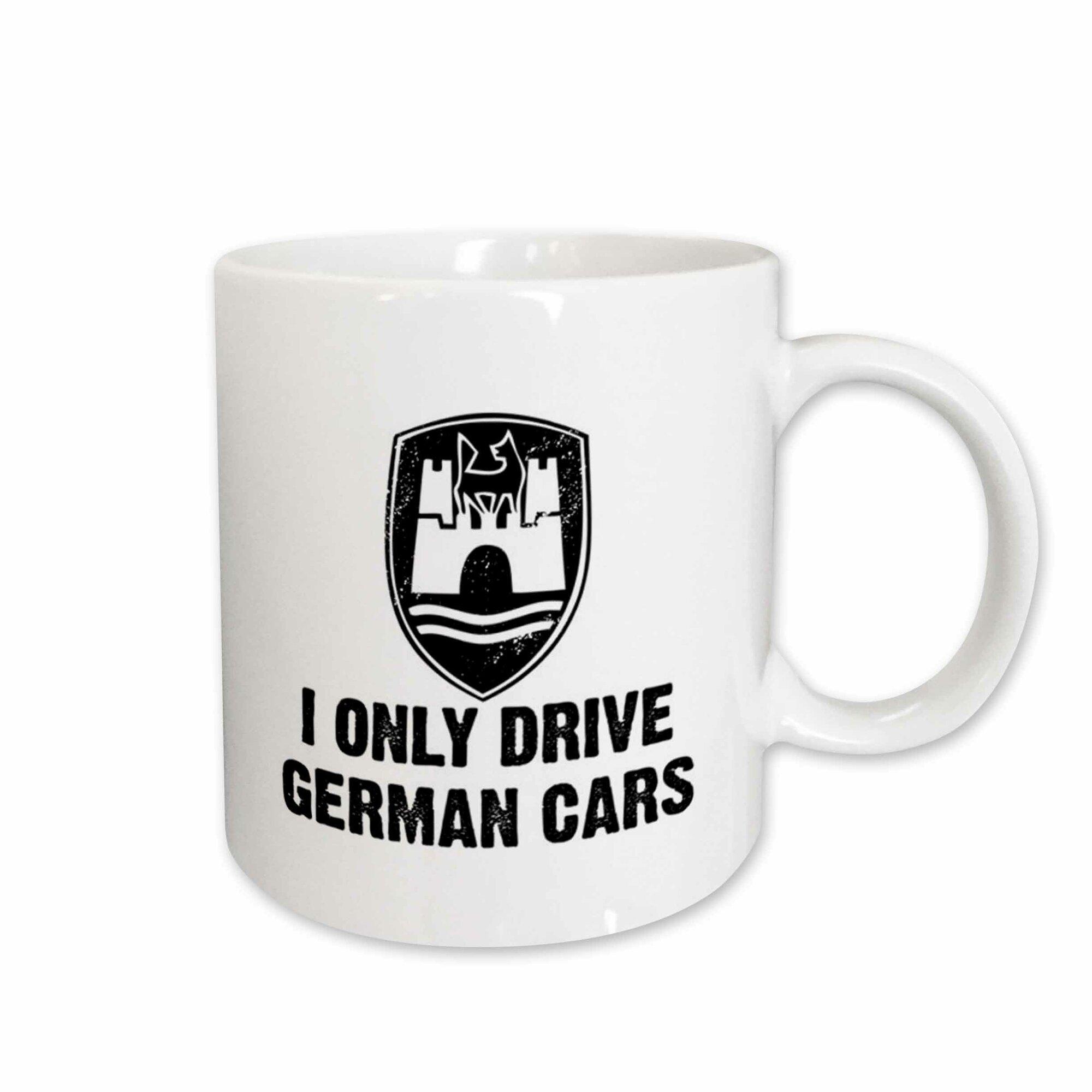 East Urban Home I Only Drive German Cars Coffee Mug 190967456573 Ebay